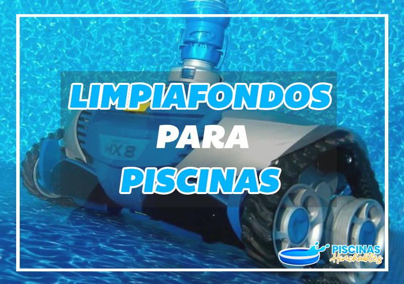 robots limpiafondos para piscinas