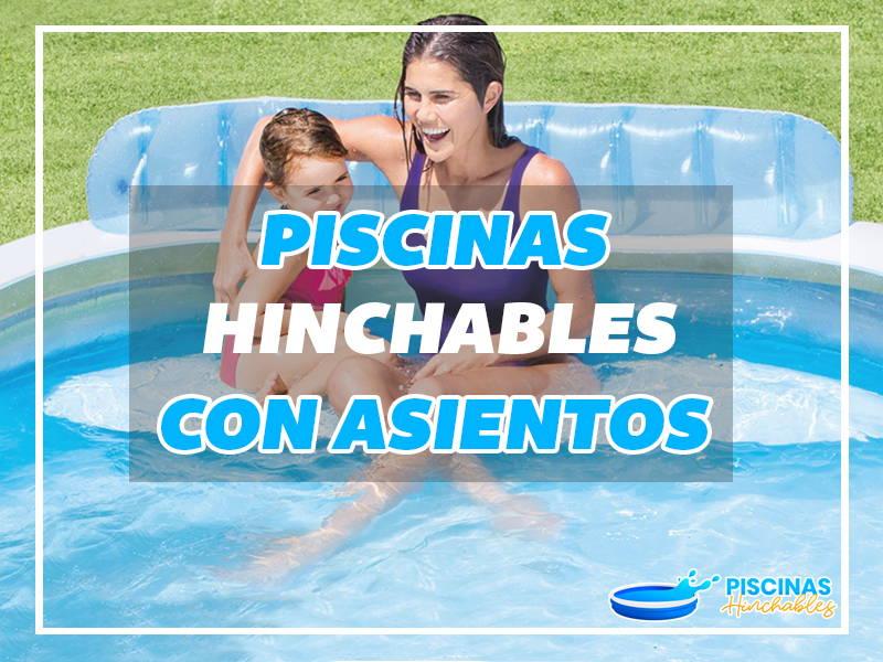 piscinas hinchables con asientos