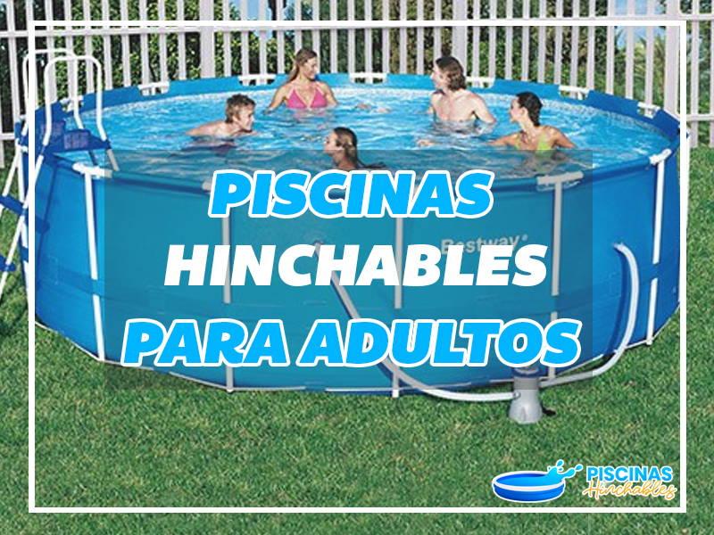 piscinas hinchables para adultos