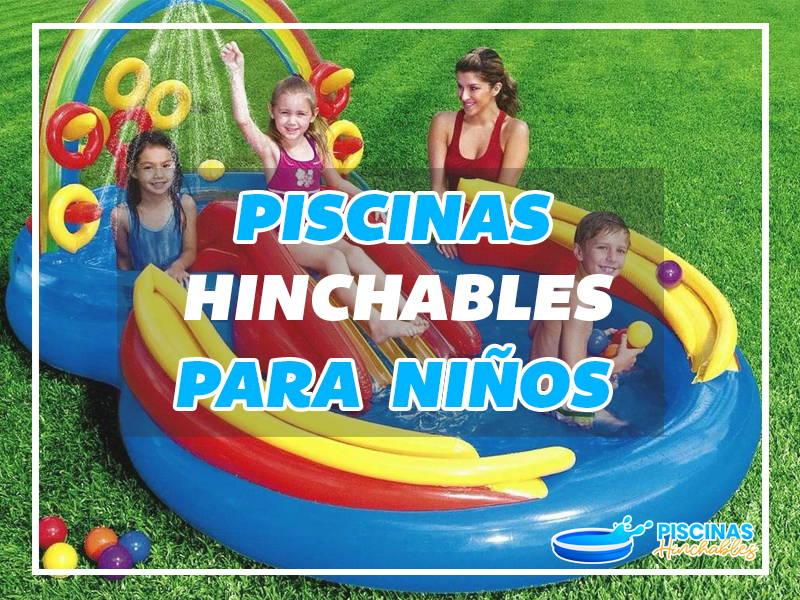 d333a06adb099 ▷ PISCINAS HINCHABLES para NIÑOS