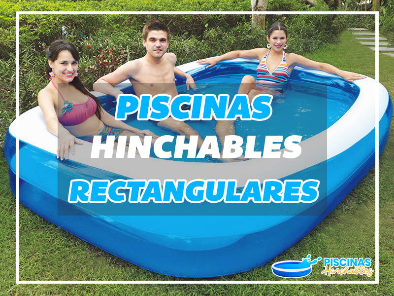 piscinas hinchables rectangulares