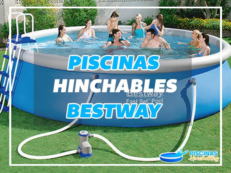 piscinas hinchables bestway