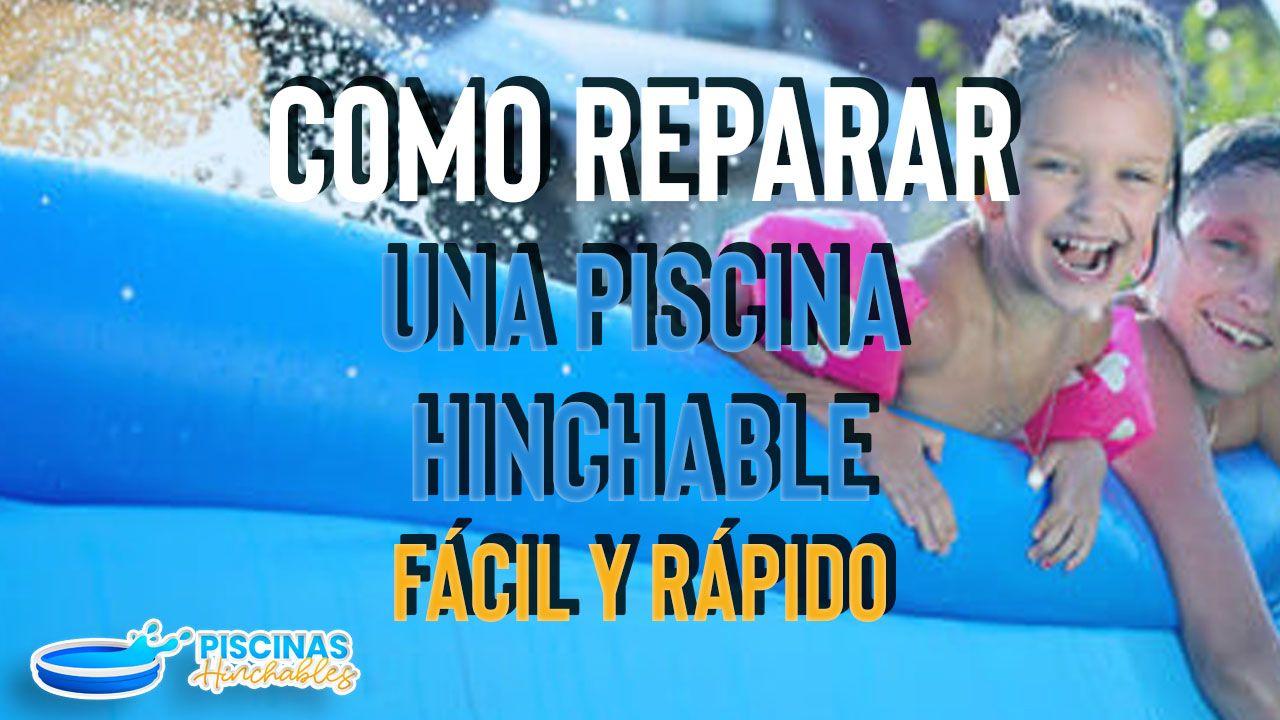 como reparar una piscina hinchable paso a paso